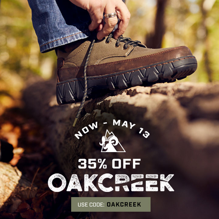 35% Oak Creek until May 13 at 11:59PM EST. Use code: OAKCREEK.
